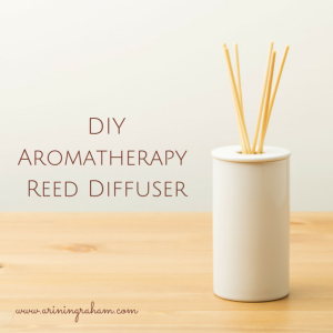 DIY Aromatherapy Reed Diffuser